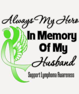 Always My Hero In Memory Husband - Lymphoma T Shirts