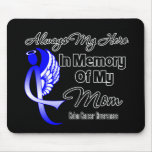 Always My Hero In Memory Mom - Colon Cancer Mouse Pad