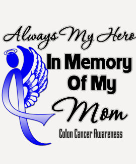 Always My Hero In Memory Mom - Colon Cancer T-shirt