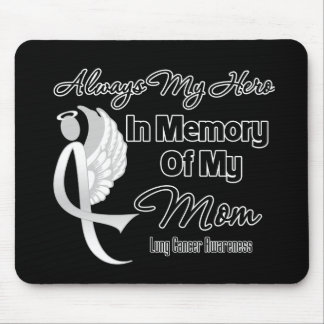 Always My Hero In Memory Mom - Lung Cancer Mouse Pad