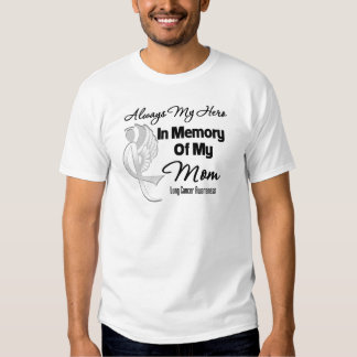 Always My Hero In Memory Mom - Lung Cancer T Shirt