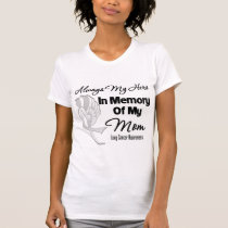 Always My Hero In Memory Mom - Lung Cancer T-Shirt