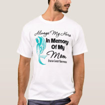 Always My Hero In Memory Mom - Ovarian Cancer T-Shirt