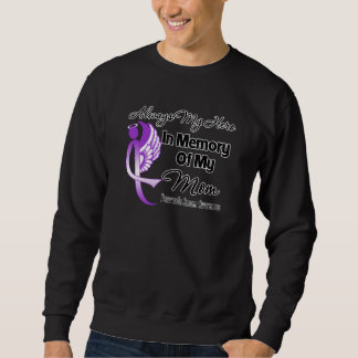 Always My Hero In Memory Mom - Pancreatic Cancer Sweatshirt