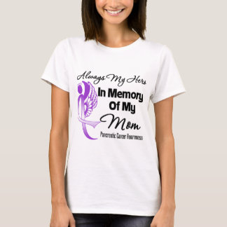 Always My Hero In Memory Mom - Pancreatic Cancer T-Shirt