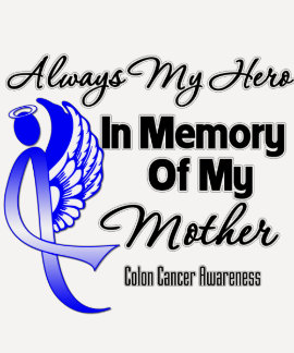 Always My Hero In Memory Mother - Colon Cancer Shirt