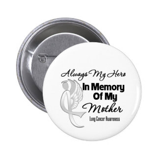 Always My Hero In Memory Mother - Lung Cancer 2 Inch Round Button
