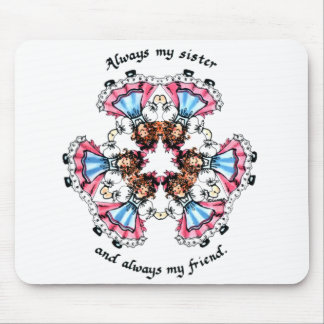 Always My Sister Always My Friend Mouse Pad