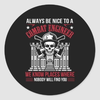 Always Nice Combat Engineer Nobody Find You Classic Round Sticker