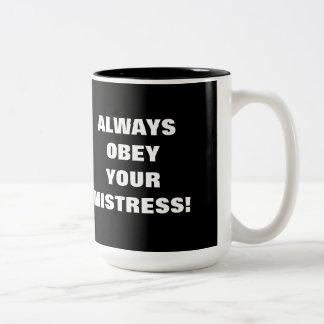 ALWAYS OBEY YOUR MISTRESS! Two-Tone COFFEE MUG