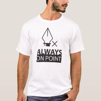 Always On Point T-Shirt