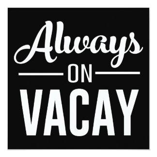 Always on Vacay Card