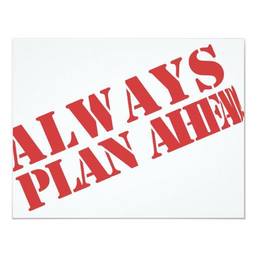 Always plan ahead! 4.25x5.5 paper invitation card