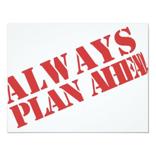 Always plan ahead! card