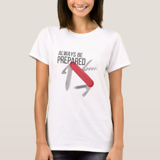 Always Prepared T-Shirt