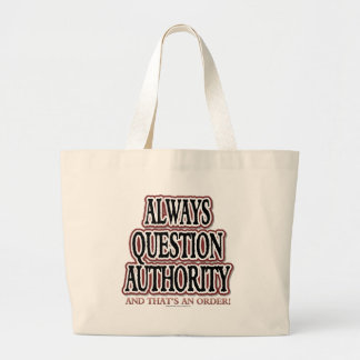 Always Question Authority Bag