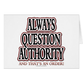 Always Question Authority Card