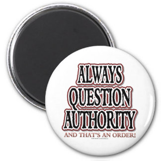 Always Question Authority Magnet
