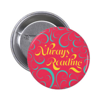 Always Reading | Bright Pink Blue Yellow & Swirls Button
