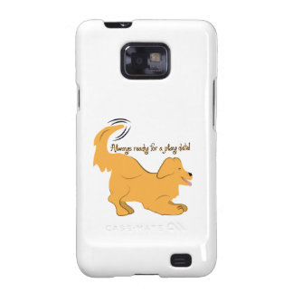 Always Ready For A Play Date! Galaxy SII Case