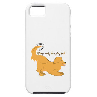 Always Ready For A Play Date! iPhone 5 Case