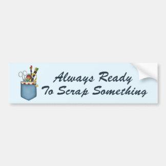 Always Ready Scrapper Bumper Sticker