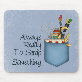 Always Ready Scrapper Mouse Pad