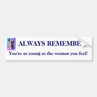 Always remember... car bumper sticker