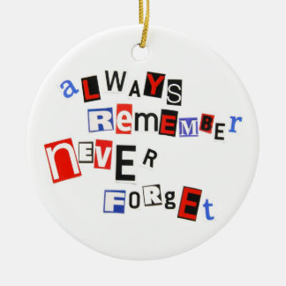 Always Remember Never Forget Ornament