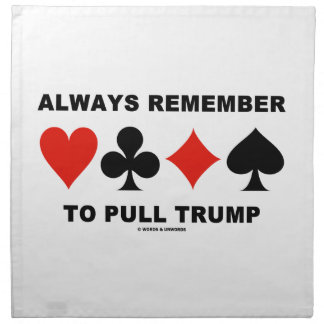 Always Remember To Pull Trump (Four Card Suits) Cloth Napkin
