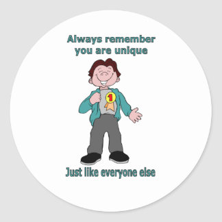 Always remember you are unique classic round sticker