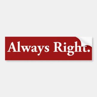 Always Right. Car Bumper Sticker