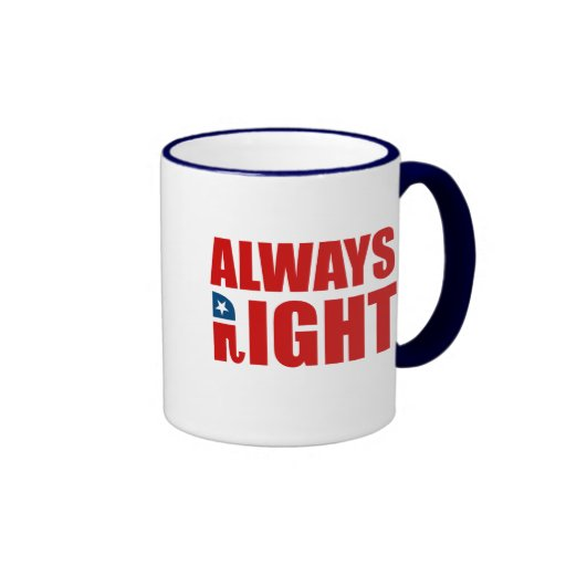 ALWAYS RIGHT COFFEE MUGS