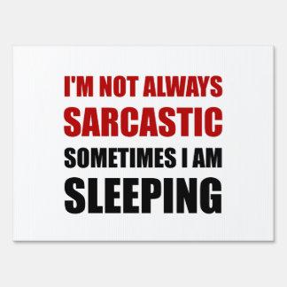 Always Sarcastic Sleeping Lawn Sign