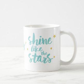 Always shine like the stars mug