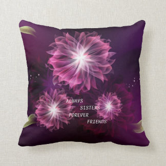"""""""ALWAYS SISTERS FOREVER FRIENDS"""" SQUARE PILLOW"""