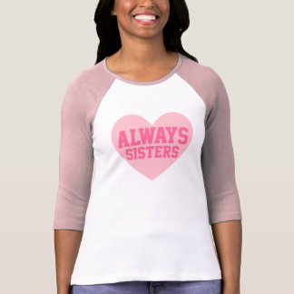 Always Sisters Pink Heart Shirt