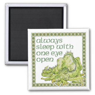 Always Sleep with One Eye Open 2 Inch Square Magnet