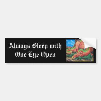 Always Sleep with One Eye Open Bumper Sticker