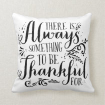 Always Something To Be Thakful For Quote Pillow