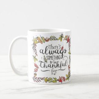 Always Something To Be Thankful For | Mug