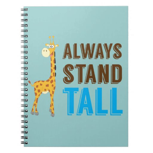 Always Stand Tall, Never Give Up Inspirational Notebooks