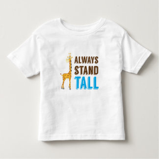 Always Stand Tall, Never Give Up Inspirational Toddler T-shirt