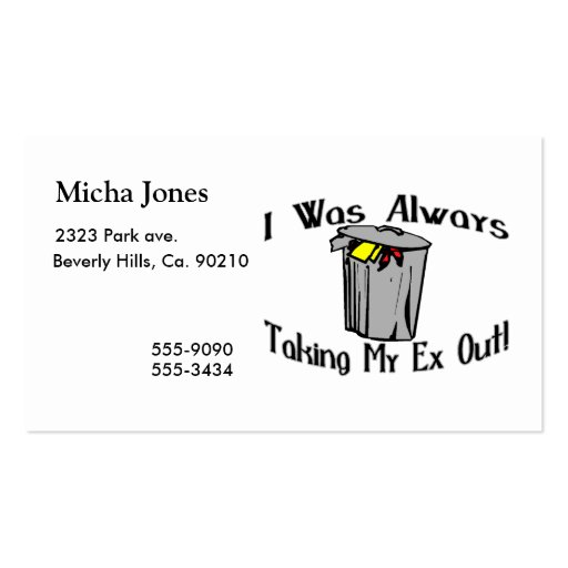 Always Taking My Ex Out Business Card