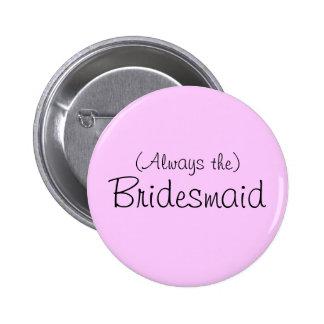 (Always the) Bridesmaid Pin
