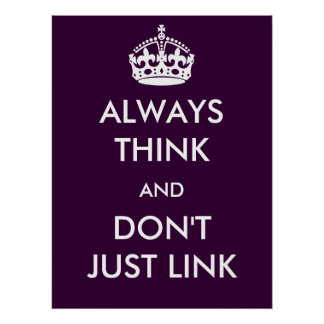 Always Think and Don t Just Link Poster