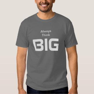 Always Think Big Quotation Shirt