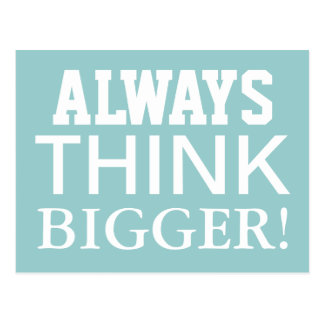 Always Think Bigger -  Motivational Postcards