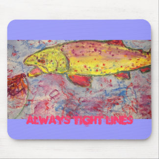 always tight lines mouse pad