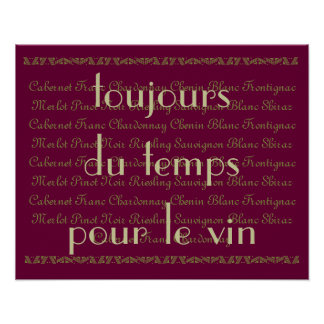 """""""Always time for some wine"""" French words Quote Poster"""